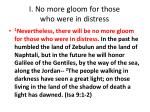 i no more gloom for those who were in distress