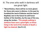 iii the ones who walk in darkness will see great light