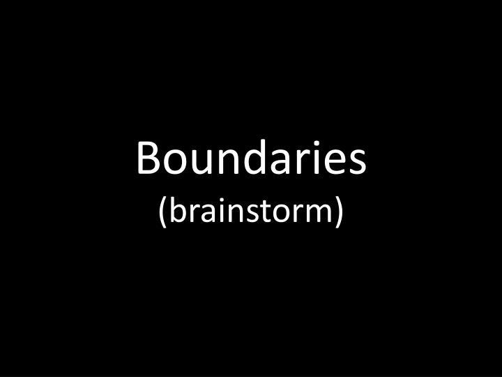 Boundaries brainstorm
