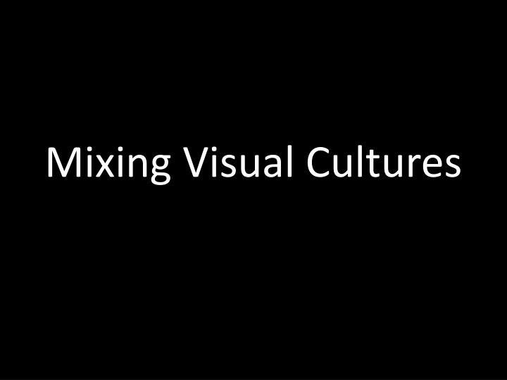 Mixing visual cultures