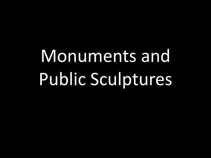 Monuments and