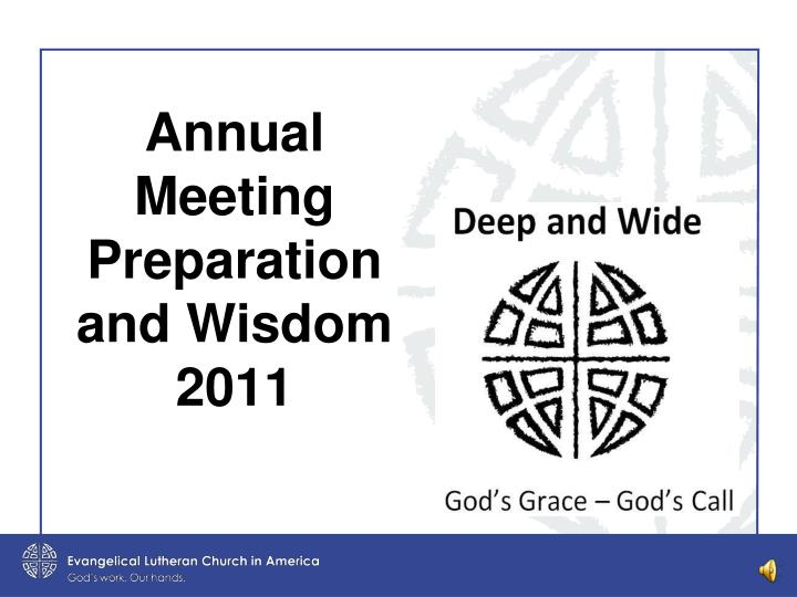 annual meeting preparation and wisdom 2011 n.