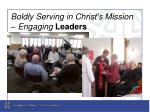 boldly serving in christ s mission engaging leaders