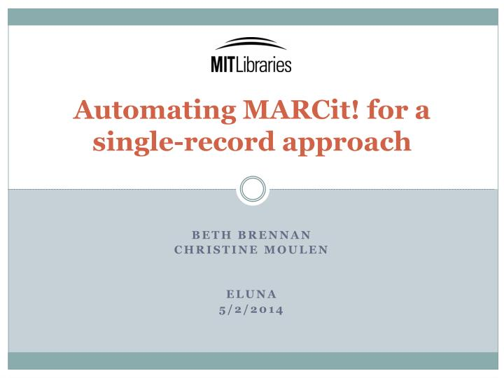 automating marcit for a single record approach n.
