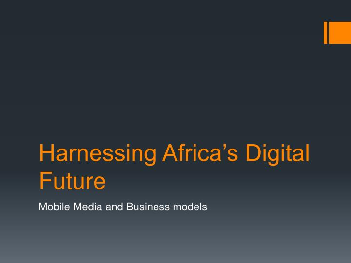harnessing africa s digital future n.