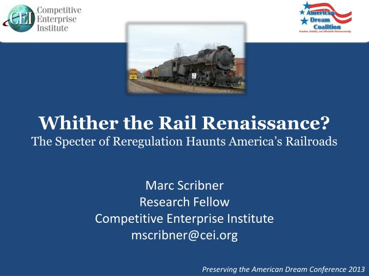 whither the rail renaissance the specter of reregulation haunts america s railroads n.
