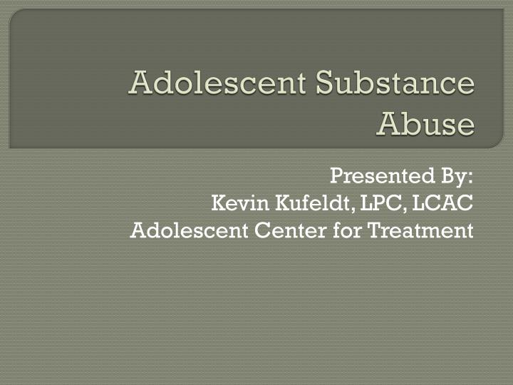 adolescent substance abuse n.