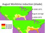 august worktime reduction shade