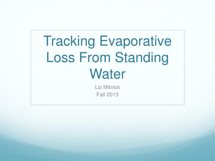 tracking evaporative loss from standing water n.