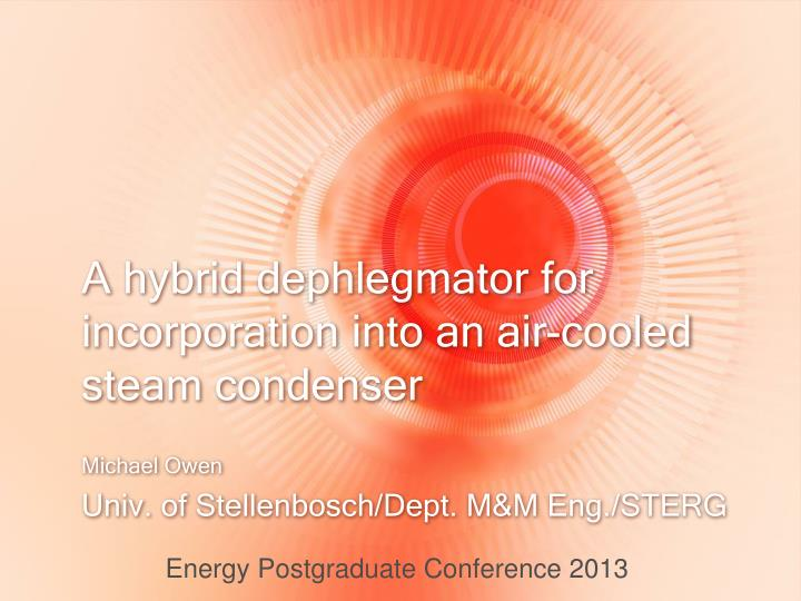 a hybrid dephlegmator for incorporation into an air cooled steam condenser n.