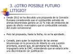 3 otro posible futuro litigio1