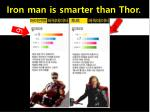 iron man is smarter than thor
