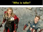 who is taller