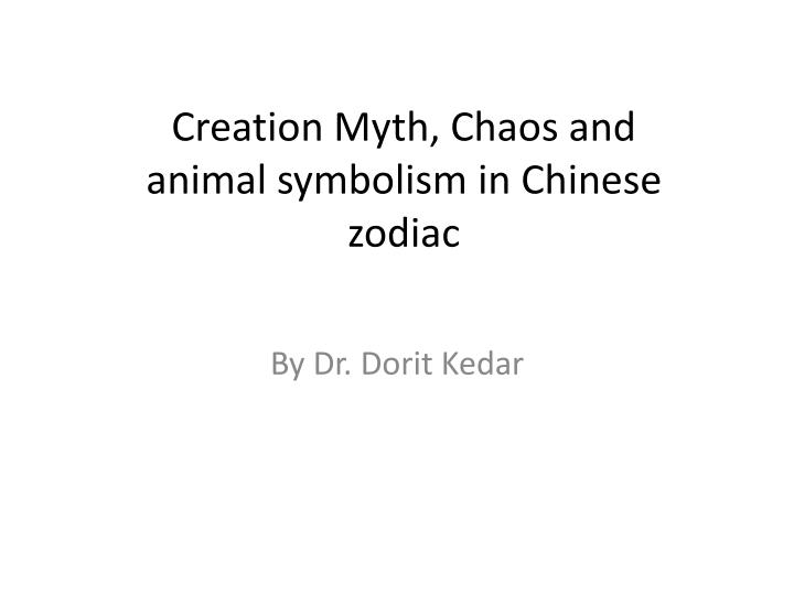 creation myth chaos and animal symbolism in chinese zodiac n.