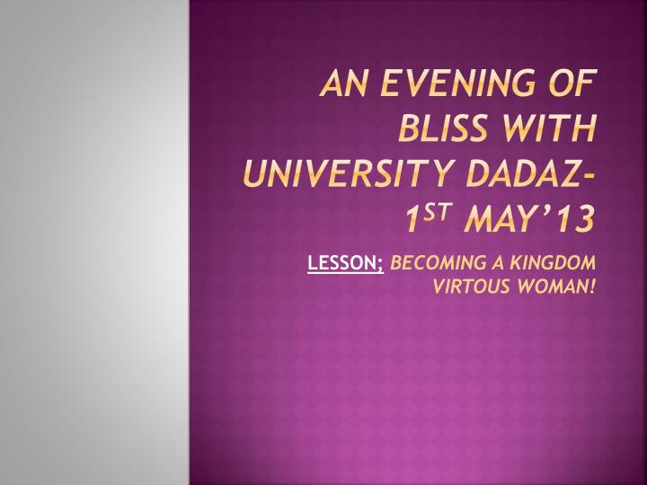 an evening of bliss with university dadaz 1 st may 13 n.