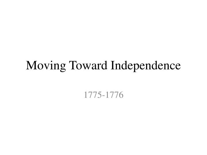 moving toward independence n.