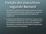 fun o dos executivos segundo barnard
