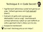 technique 4 code secret