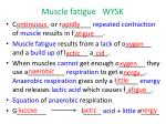 muscle fatigue wysk