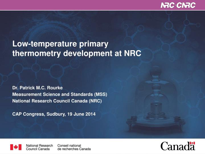 low temperature primary thermometry development at nrc n.