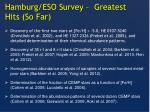 hamburg eso survey greatest hits so f ar