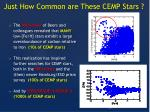 just how common are these cemp stars