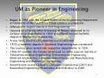 um as pioneer in engineering