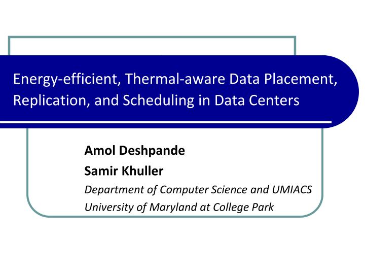 energy efficient thermal aware data placement replication and scheduling in data centers n.