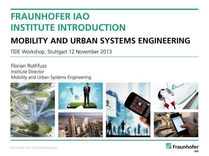 fraunhofer iao institute introduction mobility and urban systems engineering n.