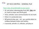 set kick control general play