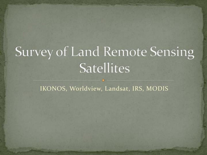survey of land remote sensing satellites n.