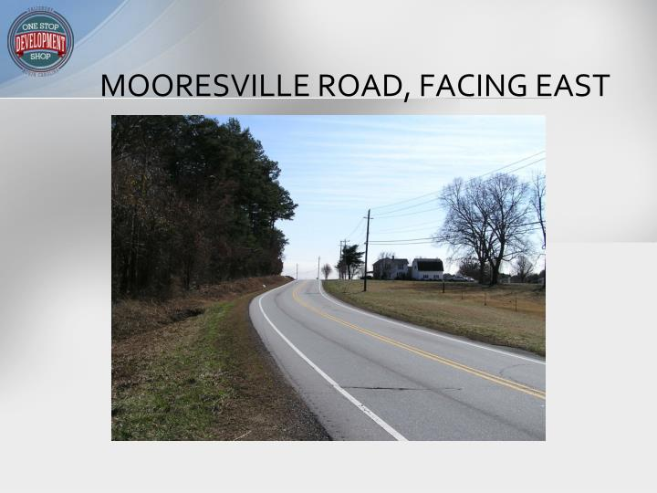 MOORESVILLE ROAD, FACING EAST