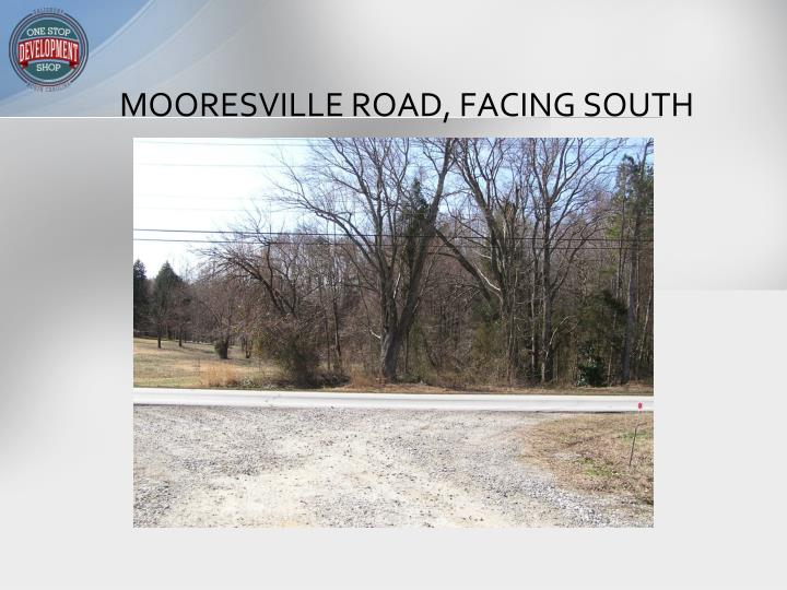 MOORESVILLE ROAD, FACING SOUTH