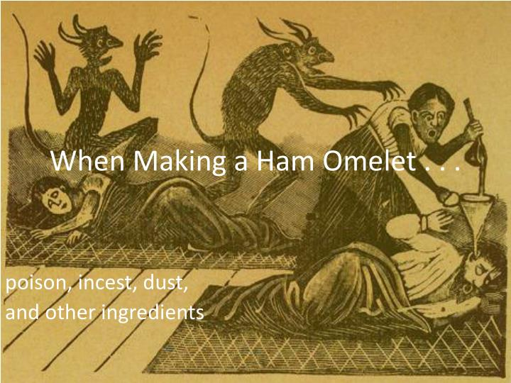 when making a ham omelet n.