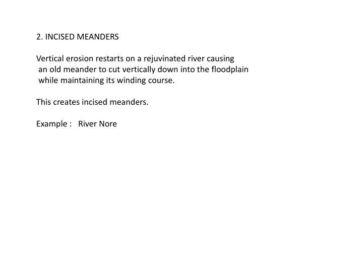 2. INCISED MEANDERS