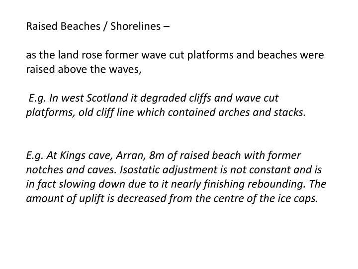 Raised Beaches / Shorelines –