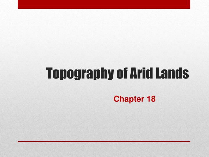topography of arid lands n.