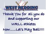 thank you for all you do and supporting our wrll athletes now let s play ball