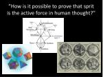 how is it possible to prove that sprit is the active force in human thought
