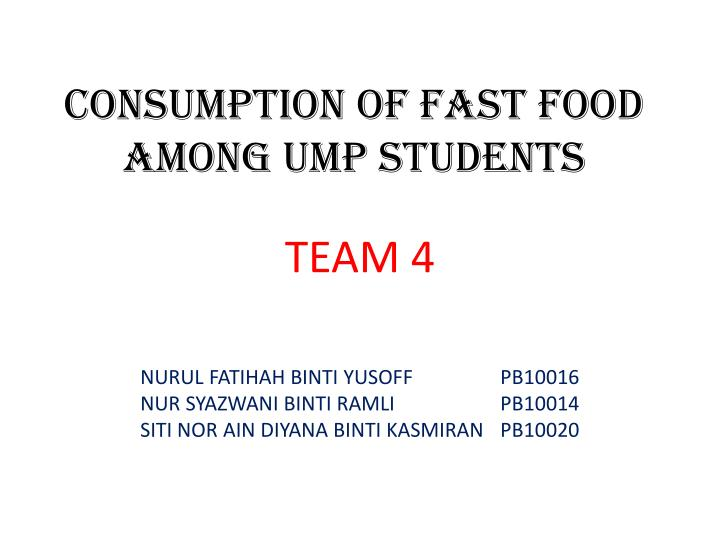 consumption of fast food among ump students n.