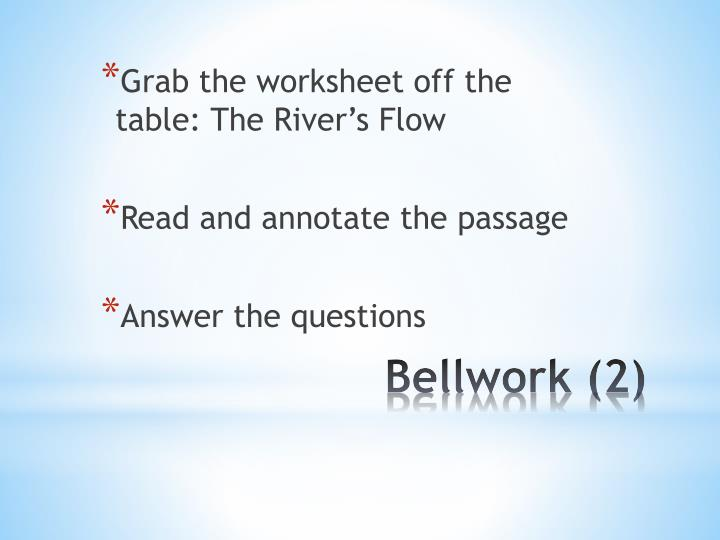 Grab the worksheet off the table: The River's Flow
