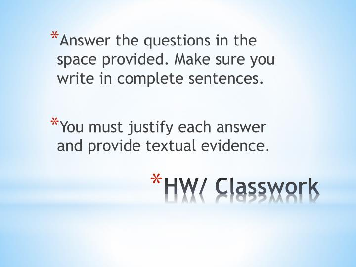 Answer the questions in the space provided. Make sure you write in complete sentences.
