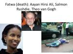 fatwa death aayan hirsi ali salmon rushdie theo van gogh