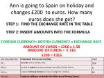 ann is going to spain on holiday and changes 200 to euros how many euros does she get