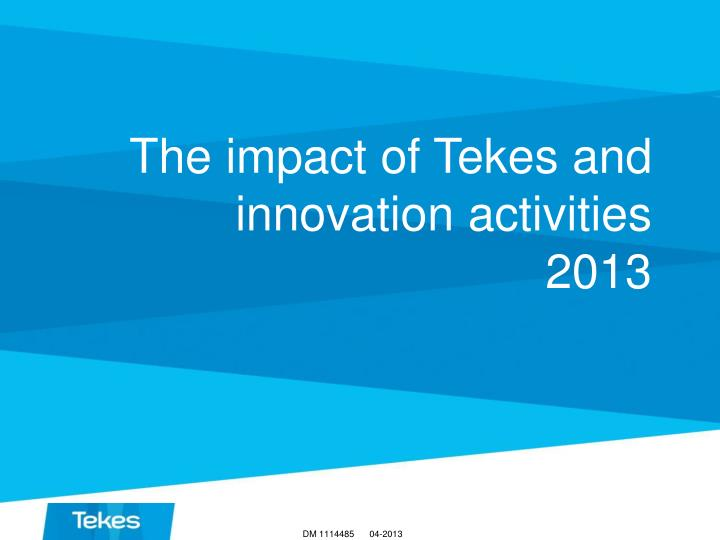 the impact of tekes and innovation activities 2013 n.