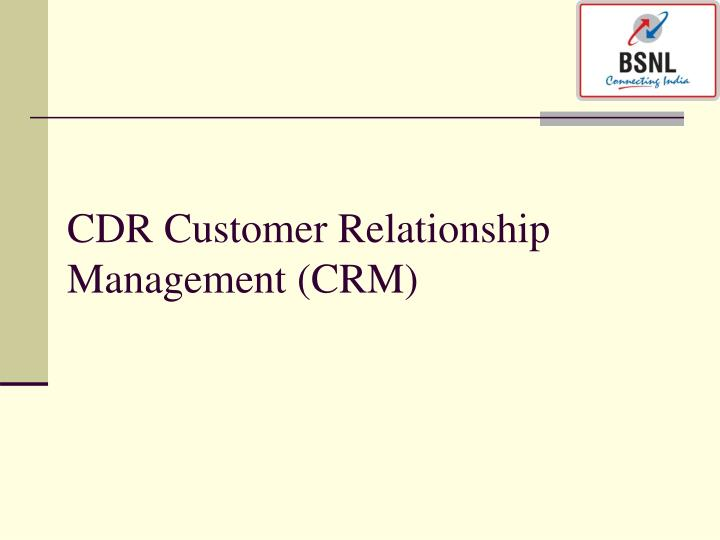 cdr customer relationship management crm n.