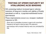 testing of sperm maturity by hyaluronic acid binding
