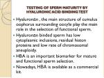 testing of sperm maturity by hyaluronic acid binding test