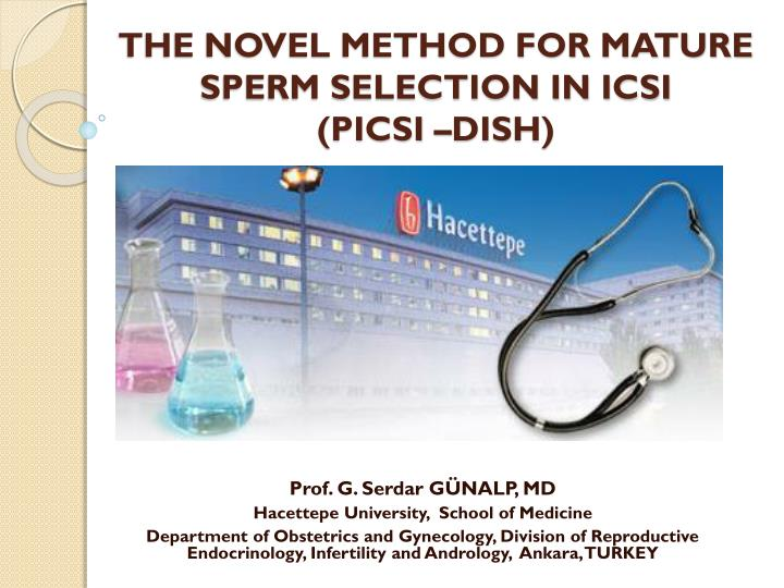 the novel method for mature sperm selection in icsi picsi dish n.
