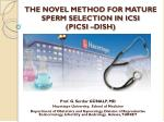 the novel method for mature sperm selection in icsi picsi dish